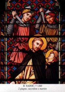 BL. SADOKA, KŇAZA A SPOLOČNÍKOV, MUČENÍKOV († 1260)